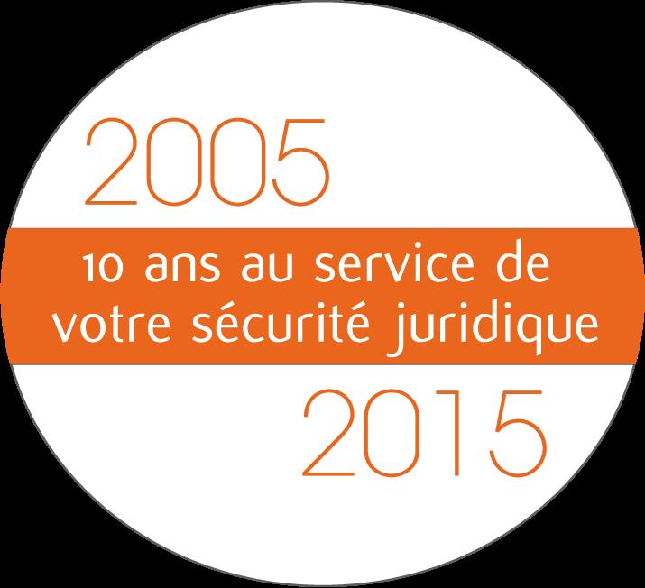 Souslelogo : 2005/2015 - 10 ans au service de votre s�curit� juridique
